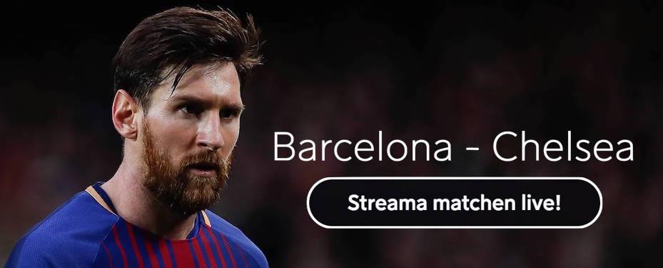 Barcelona Chelsea live stream gratis? Streama Barca Chelsea live stream online!