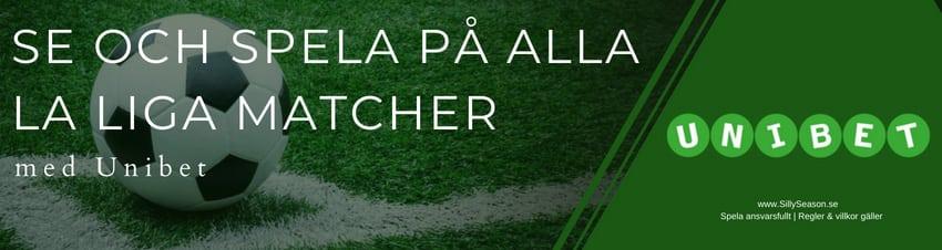 Se och spela på alla La Liga matcher med Unibet